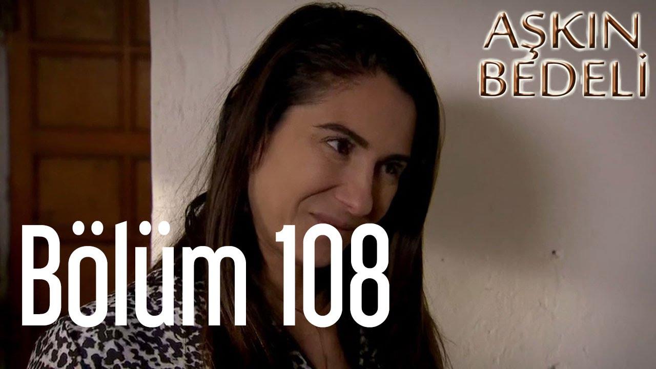 Aşkın Bedeli 108. Bölüm