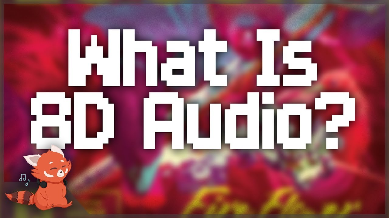 What Is 8D Audio?