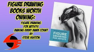 Figure Drawing Books Worth Owning 06: Figure Drawing For Artists by Steve Huston