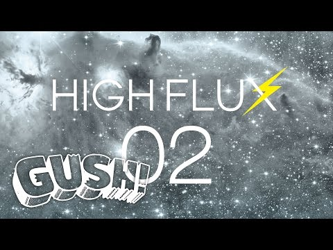 【GUSH!】 #92 HIGH FLUX 『02』を紹介! <by SPACE SHOWER MUSIC>