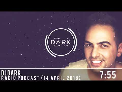 Dj Dark @ Radio Podcast (14 April 2018)
