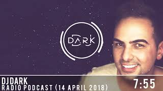 Dj Dark Radio Podcast (14 April 2018)