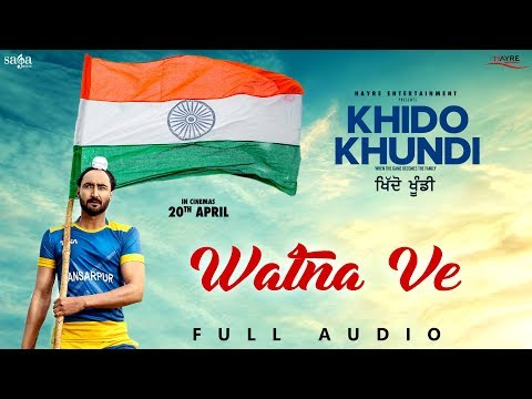 Watna Ve - Sukhwinder Singh | Ranjit Bawa | Full Audio Punjabi Songs |Khido Khundi | Rel. 20th Apr