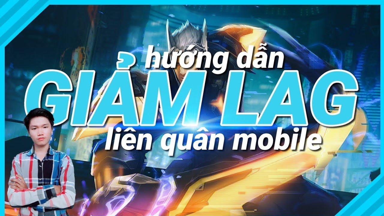 Hướng dẫn giảm LAG liên quân mobile | vào trận nhanh | combat mượt | LAG TV