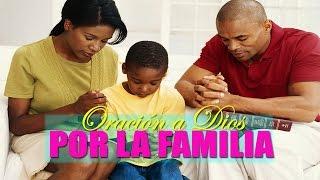ORACIÓN PARA PEDIR A DIOS PROTECCIÓN Y BENDICIÓN PARA LA FAMILIA