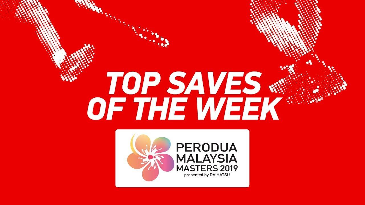 Top Saves of the Week  PERODUA Malaysia Masters 2019