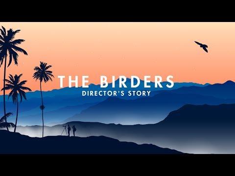 THE BIRDERS | Director's Story