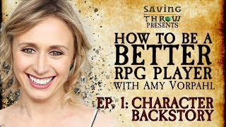 How to Be a Better RPG Player - With Amy Vorpahl - Character Backstory