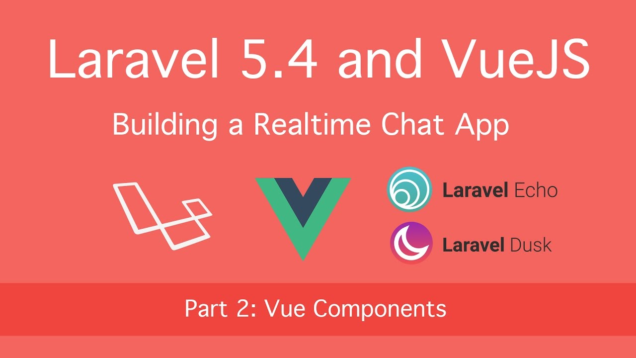 Building Realtime Chat with Laravel 5 4 and VueJS: Part 2 (Vue Components)
