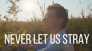 Never Let Us Stray