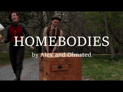 Homebodies by Alex and Olmsted trailer