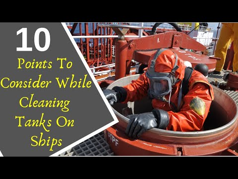 10 Points To Consider While Cleaning Tanks On Ships