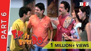 Ek Se Bure Do | Part 6 | Arshad Warsi, Rajpal Yadav, Anita Hassanandani | Full HD 1080p