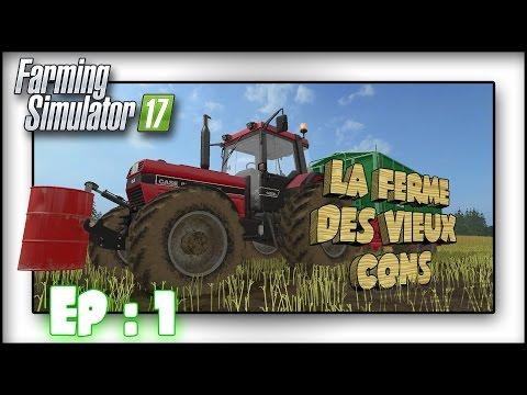 FARMING SIMULATOR 17 -- LA FERME DES VIEUX CONS