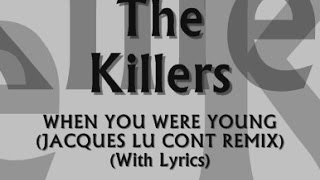 The Killers - When You Were Young (Jacques Lu Cont Remix) (With Lyrics)