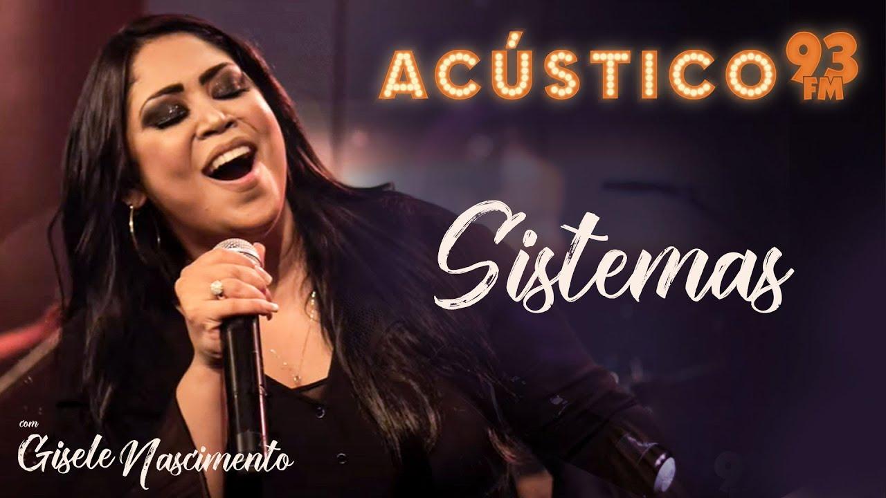 Download Gisele Nascimento - Sistemas - Acústico 93 - AO VIVO - 2020