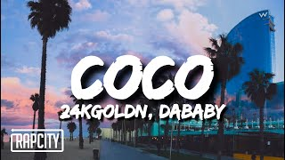 24kGoldn - Coco (Lyrics) ft. DaBaby