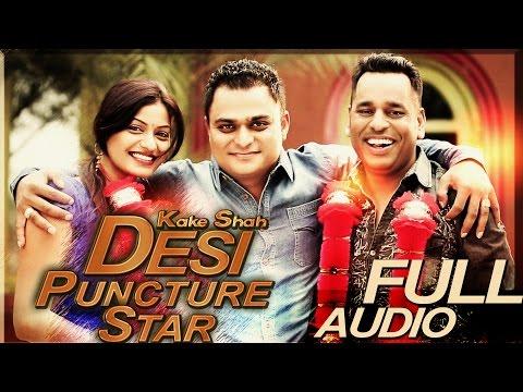 Desi Puncture Star | Kake Shah | Full...