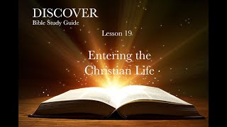"""2-26-2021 Lesson 19 """"Entering the Christian Life"""""""