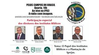 Pelos Campos do Brasil #200916_14h Institutos Bíblicos