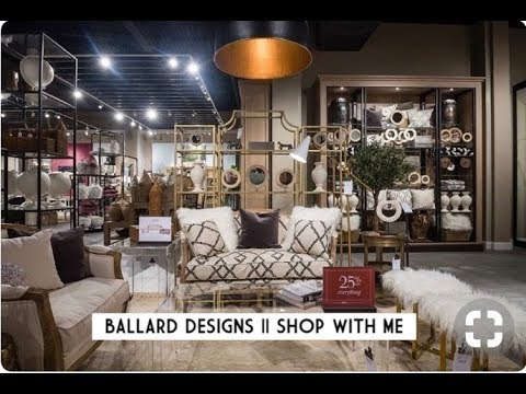 SHOP WITH ME || BALLARD DESIGNS TOUR