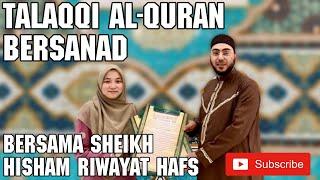 Download Talaqqi AlQuran bersanad  bersama sheikh Hisham Rageh (Riwayat Hafs) 30 Juz season (Live FB)