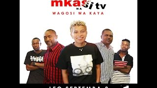 Mkasi | SO9E13 With Wagosi Wa Kaya Extended Version