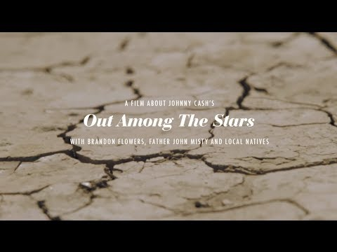 Johnny Cash - Out Among the Stars (With Brandon Flowers, Father John Misty & Local Natives)
