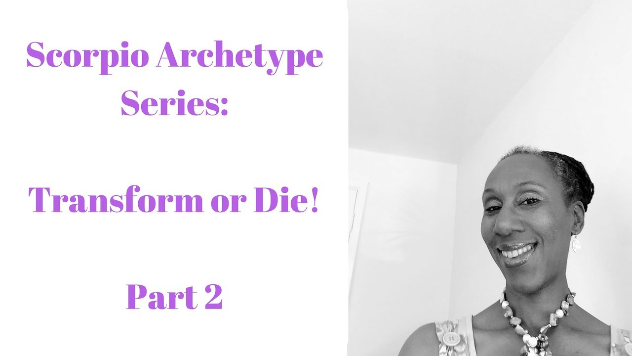 #Astrology Explained | Star Sign Archetype Series | Scorpio | Transform or  Die | Part 2