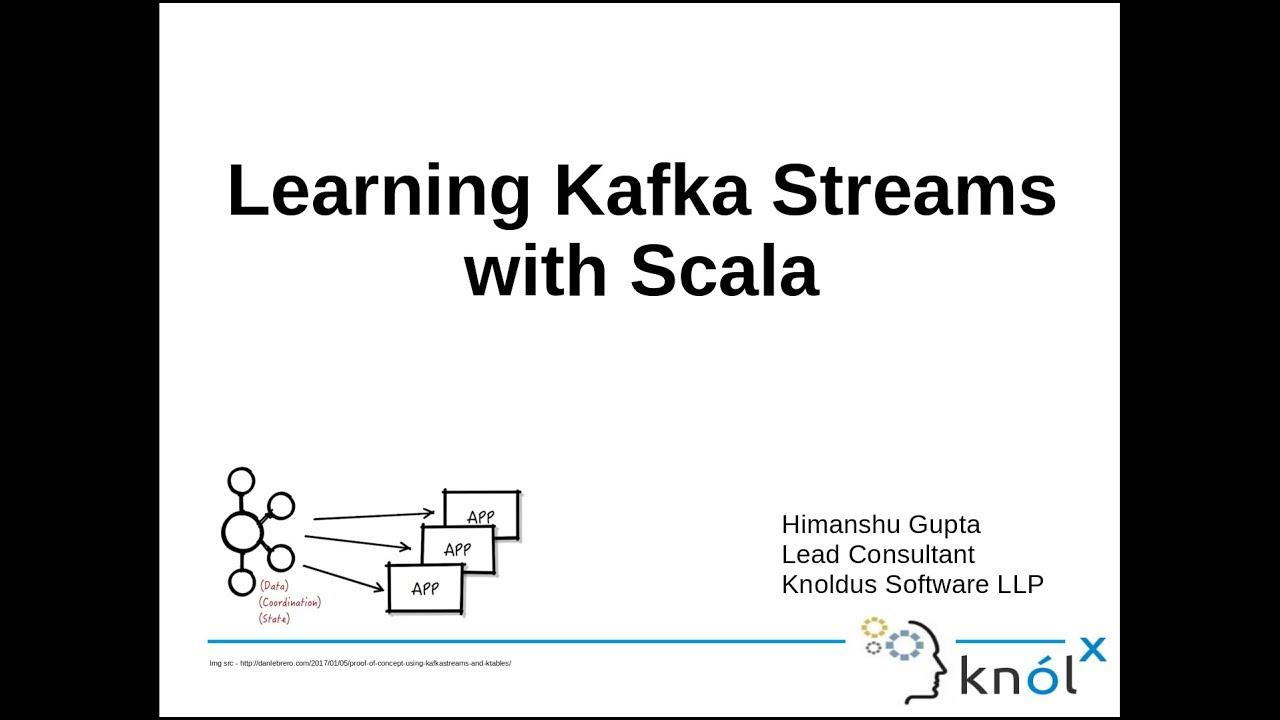 Learning Kafka Streams With Scala [Video] - DZone Big Data