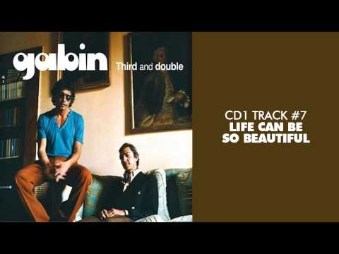 Gabin - Life Can Be So Beautiful (feat. Z-Star) - THIRD AND DOUBLE (CD1) #07