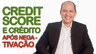 Credit Score e Crédito Após Negativação - @doutorgrana