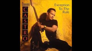 Tommy Castro - Me And My Guitar