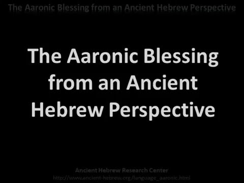 The Aaronic Blessing from a Hebrew Perspective
