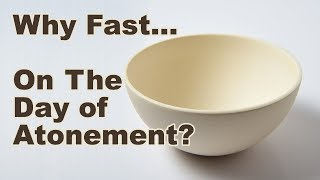 Fasting On The Day of Atonement - Spiritual Lessons To Learn Mp3