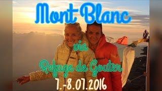 Mont Blanc via Refuge de Goûter Juli 2016 I Seven European Summits