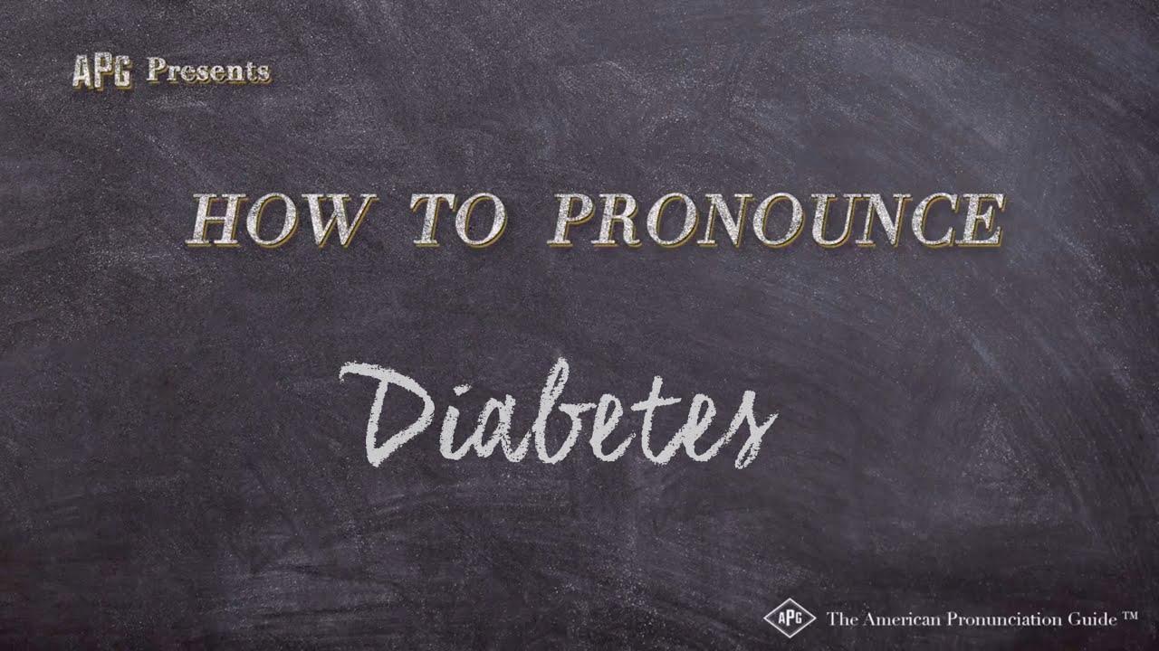 How to Pronounce Diabetes  Diabetes Pronunciation