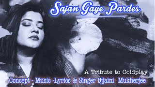 Coldplay- Fix You| Sajan Gaye Pardes| Ujjaini