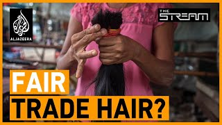 Does the global hair trade exploit poor women? | The Stream