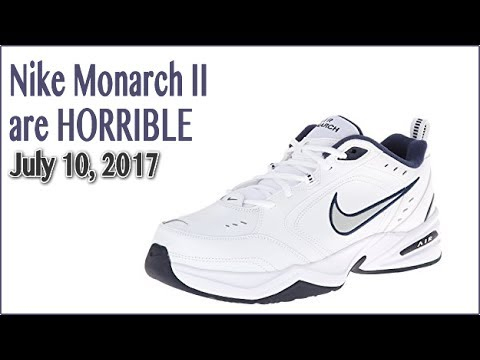 Nike Monarch II are HORRIBLE (7.10.17) #926