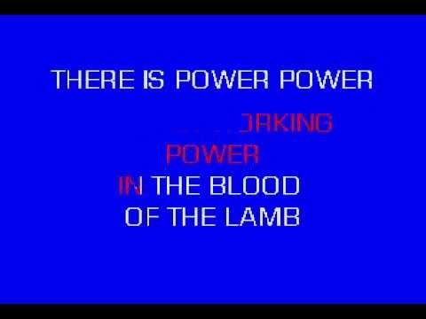 There Is Power In The Blood   Karaoke