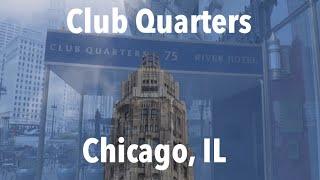 Hotel Review - Club Quarters (River Hotel), Chicago