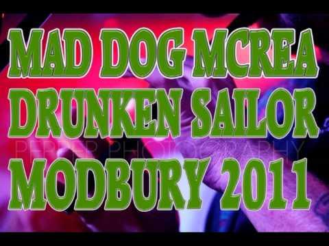 MAD DOG MCREA-DRUNKEN SAILOR MODBURY 2011