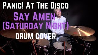 Panic! At The Disco: Say Amen (Saturday Night) [drum cover]