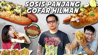MAKAN SOSIS PANJANG GOFAR HILMAN!! LAWLESS DOG-BAR REVIEW