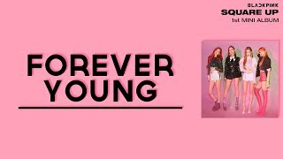 ▷title: forever young ▷artist: blackpink (블랙핑크) ▷album: square up (mini album) ◆ jisoo - blue jennie green rosé red lisa purple together/variou...
