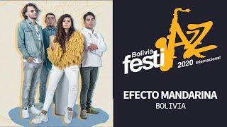 Efecto Mandarina - Bolivia Festijazz Internacional 2020
