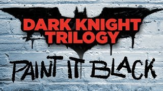 "Dark Knight Trilogy - ""Paint it Black"" Trailer - NewRockstars Breakdowns Coming Soon"