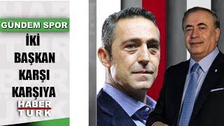 Mustafa Cengiz - Ali Koç: Limit düellosunda son raunt