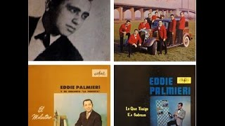 EDDIE PALMIERI AND HIS CONJUNTO LA PERFECTA: The Collection Vol. 1 (Álbumes Completos).
